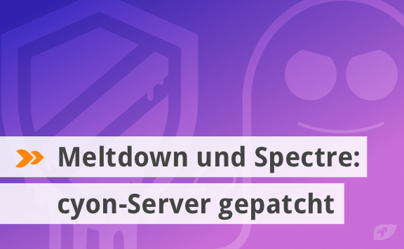 Meltdown und Spectre: cyon-Server gepatcht