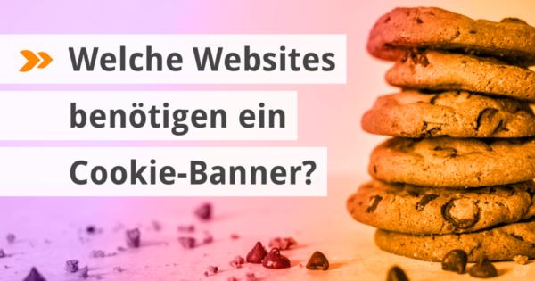 Welche Websites benötigen ein Cookie-Banner?